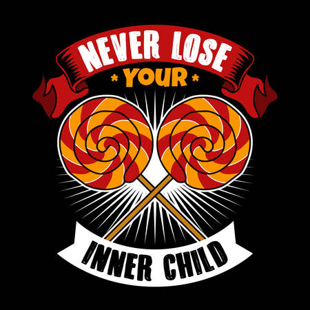 Never lose your inner child. Candy Quote and Slogan good for Tee Shirt. Candy stick vector Illustration