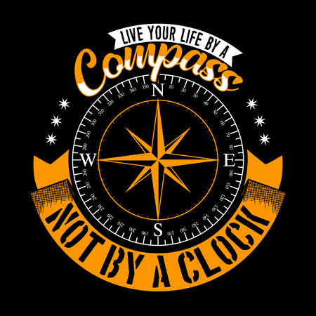 Live your life by a compass not by a clock. Adventure quote and slogan good for T-shirt design. Vector Illustration. Ilustração