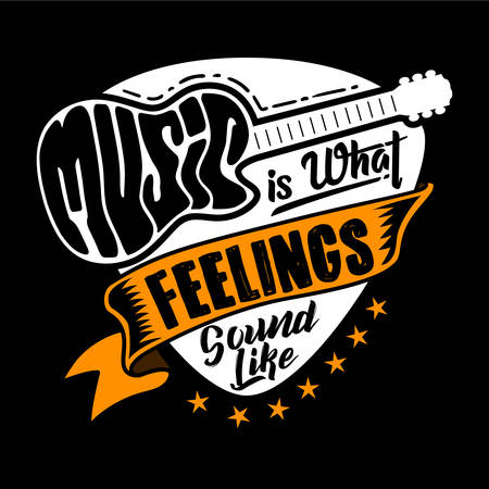Guitar Quotes and Slogan good for t-shirt design. Music is what feelings sound like. Vector Illustration.