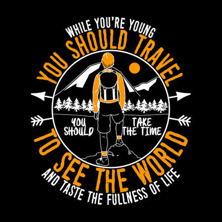 While you are young you should travel. Adventure quote and slogan good for T-shirt design. Vector illustration. Banque d'images - 130809081