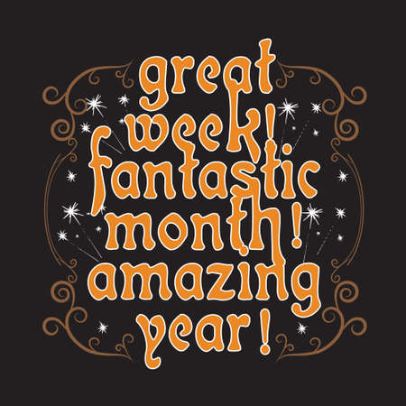 New Year Quote and Slogan good for T-Shirt. Great week! Fantastic month! Amazing year! 向量圖像