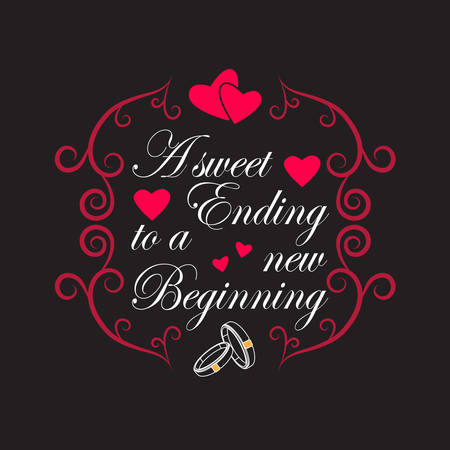 Wedding Quotes and Slogan good for T-Shirt. A Sweet Ending to a New Beginning.