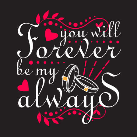 Wedding Quotes and Slogan good for T-Shirt. You Will Forever be My Always. 向量圖像