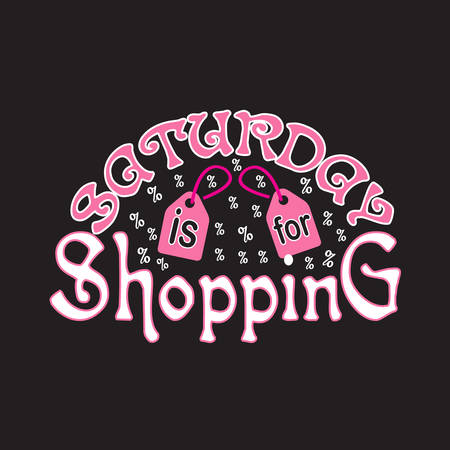Shopping Quotes and Slogan good for T-Shirt. Saturday is for Shopping. Illusztráció