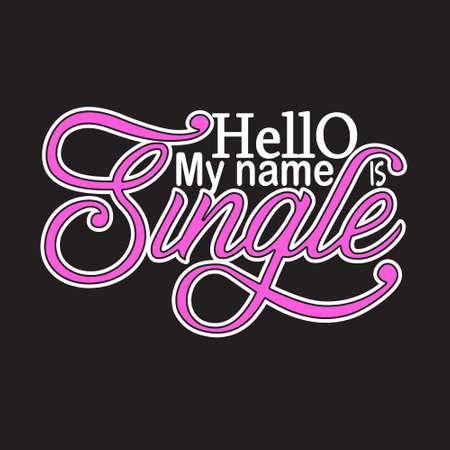Citations simples et slogan bon pour le t-shirt. Bonjour mon nom est célibataire. Vecteurs