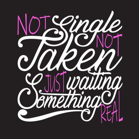 Single Quotes and Slogan good for T-Shirt. Not Single Not Taken Just Waiting Something Real. Vektoros illusztráció