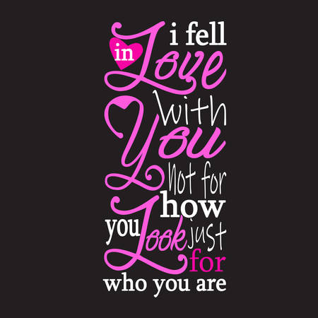 Citations de couple et slogan bon pour le T-shirt. Je suis tombé amoureux de toi, pas de ton apparence, juste de qui tu es.