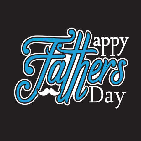 Father day Quotes and Slogan good for T-Shirt. Happy Fathers Day.