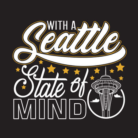 Seattle Quotes and Slogan good for T-Shirt. With a Seattle State Of Mind.