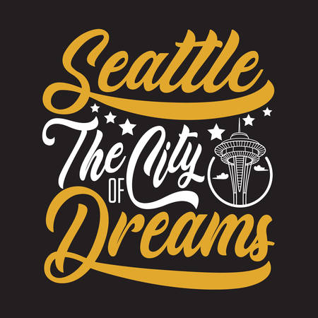 Seattle Quotes and Slogan good for T-Shirt. Seattle The City Of Dreams. Vector Illustration