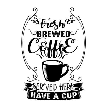 Coffee Quote good for craft. Fresh brewed coffee served here have a cup.