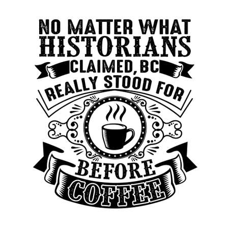 No matter what historians claimed