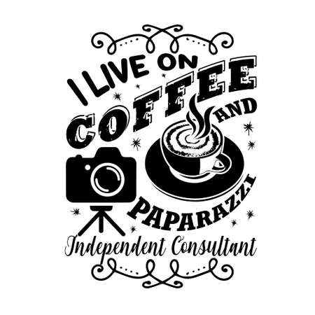 Coffee Quote and saying good for craft. I live on coffee and paparazzi