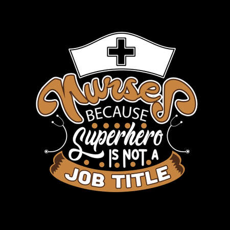 Nurse Quotes and Slogan good for T-Shirt. Nurses Because Superhero is Not a Job Title.