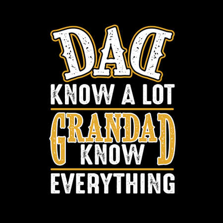 Dad know a lot Grandad know everything. Fathers Day Quotes good for Cricut and Print Design