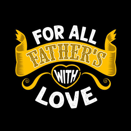 For All Father's with Love. Fathers Day Quotes good for Cricut and Print Design