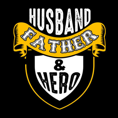 Husband Father & Hero. Fathers Day Quotes good for Cricut and Print Design