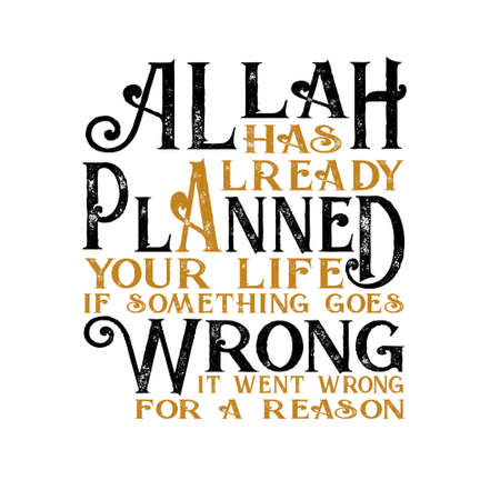 Muslim Quote and Saying good for t shirt. Allah has already Planned