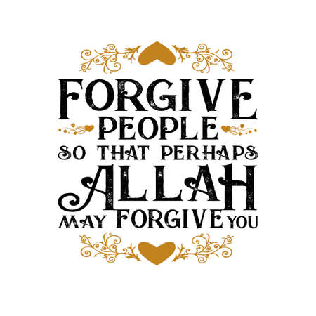 Muslim Quote and Saying good for t shirt. Forgive People so that perhaps 向量圖像
