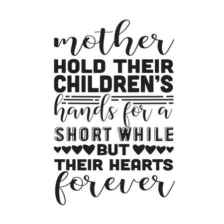 Mother Quote. Mother hold their children s hands.