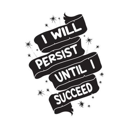 Success Quote. I will persist until I success Stock Illustratie