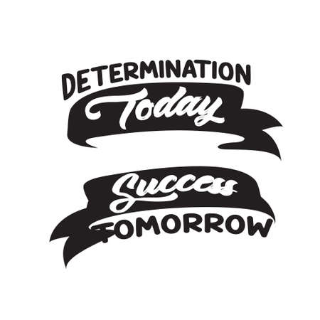 Success Quote. Determination Today equal Success Tomorrow.