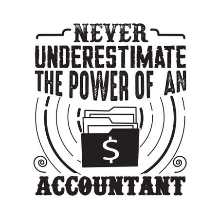 Never Underestimate The power of an Accountant