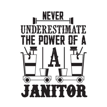 Never Underestimate The power of a Janitor