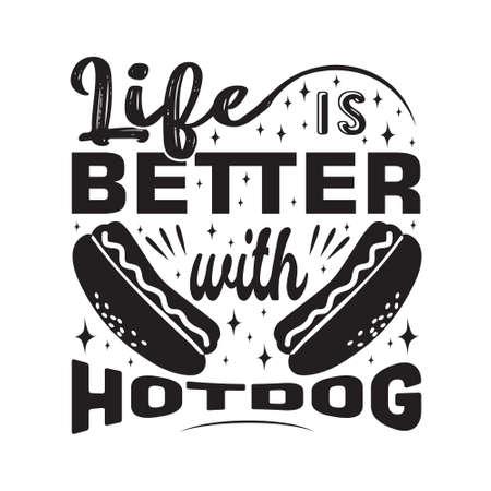 Hotdog Quote. Life is better with hotdog.