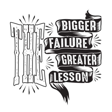 Business Quote. The Bigger Failure Greater Lesson