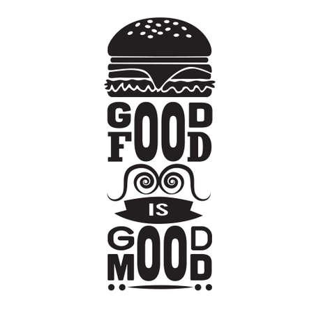 Burger Quote. Good food is good mood. Illustration