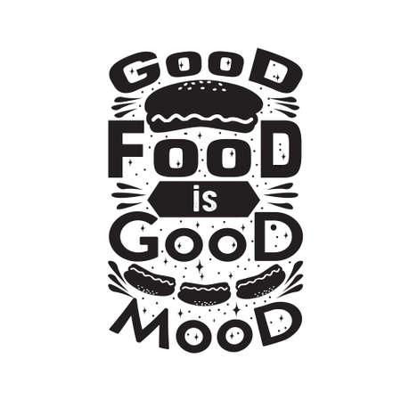 Hotdog Quote. Good food is good mood.
