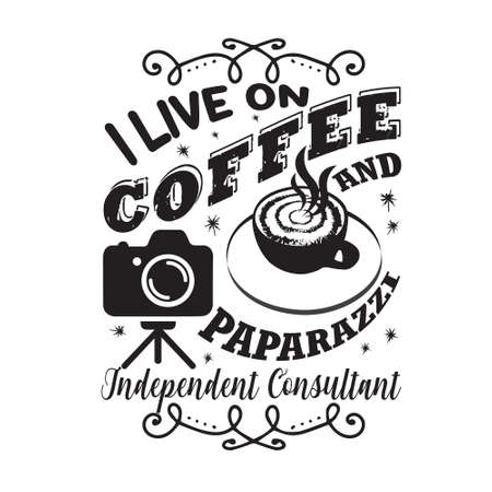 Coffee Quote and saying. I live on coffee and paparazzi  イラスト・ベクター素材