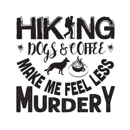 Coffee Quote and saying. Hiking dogs and coffee