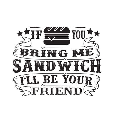 Food and drink Quote. If you bring me Pizza I ll be your friend