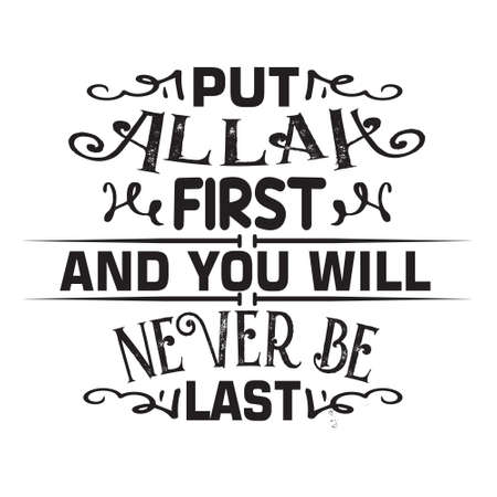 Muslim Quote and Saying. Put Allah first and you will never be last