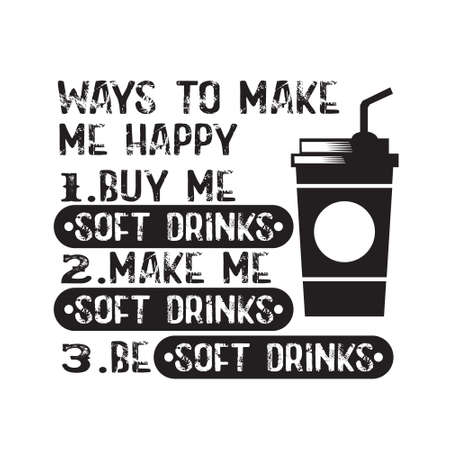 Food Quote. Ways to make me Happy Soft Drinks
