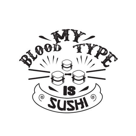 Food and drink Quote, My Blood Type is Sushi 일러스트