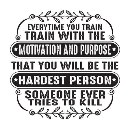 Business Quote. Every time you train, train with the motivation and purpose 스톡 콘텐츠 - 152772921