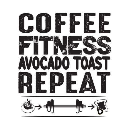 Coffee Quote and saying. Coffee fitness avocado toast repeat 일러스트