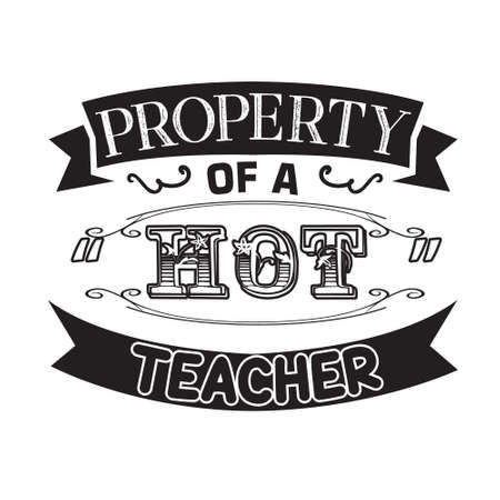 Teacher Quote and Saying. property of hot teacher 일러스트