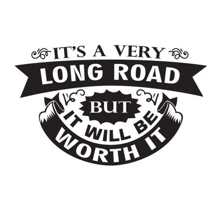 Motivation Slogan and Quote. It is a very long road but it will be worth it 스톡 콘텐츠 - 152773185