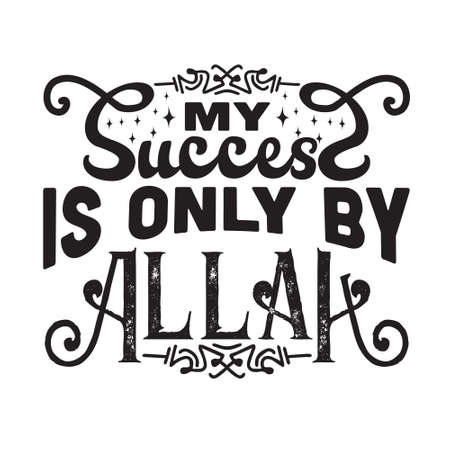 Muslim Quote and Saying. My success is only by Allah