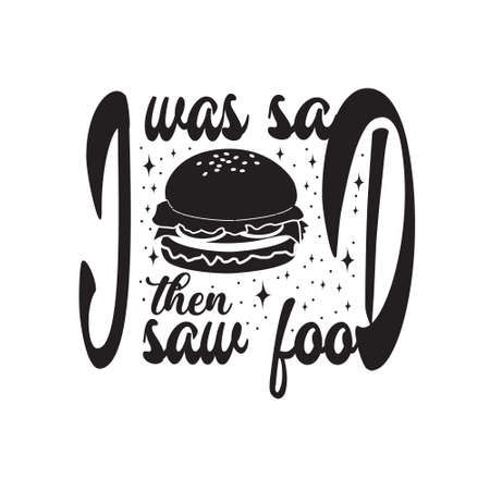 Burger Quote. I was sad then saw food. 스톡 콘텐츠 - 152773208