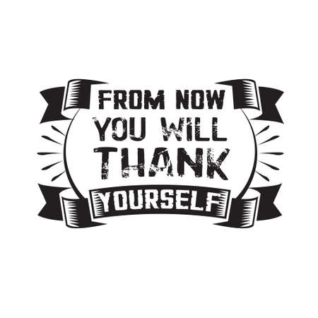 Business Quote. From now you will thank yourself 일러스트