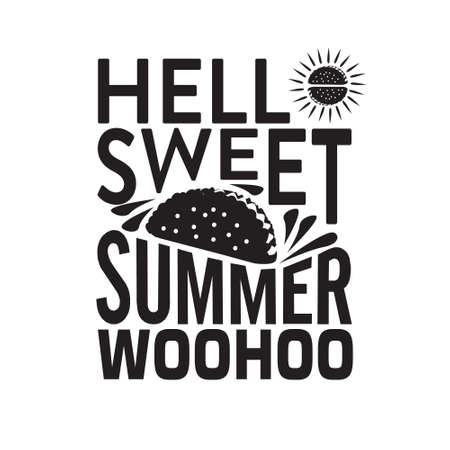 Tacos Quote and saying. Hello sweet summer 일러스트