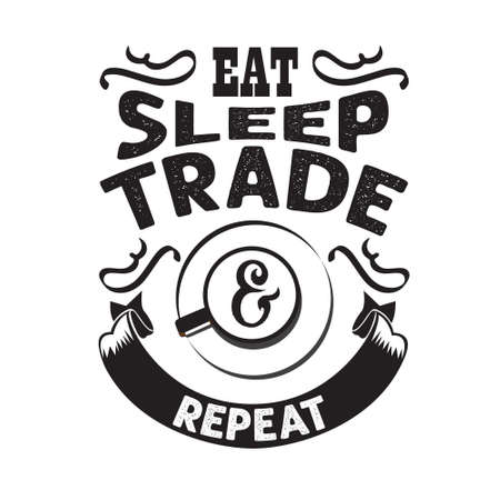 Coffee Quote and saying. Eat sleep trade repeat