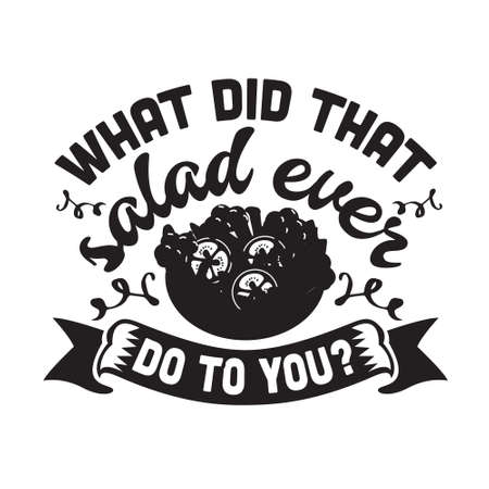 Vegan quote and saying. What did that salad ever do to you 스톡 콘텐츠 - 152773283