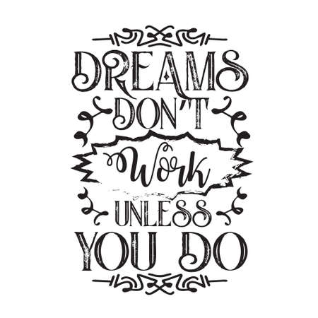 Motivation Slogan and Quote. Dreams do not work unless you do 일러스트
