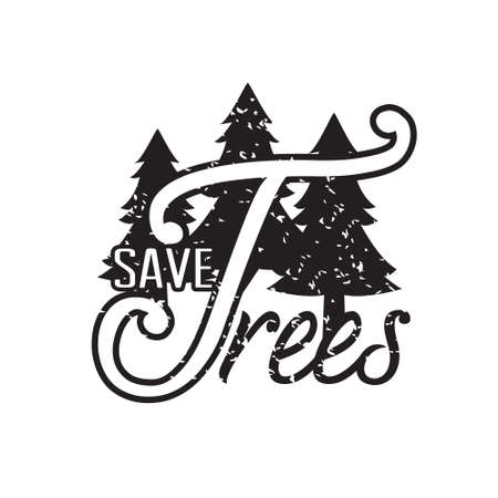 Environment Quote and Saying good for T-Shirt Graphic. Save Tree. 일러스트